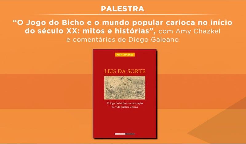Palestra: O Jogo do Bicho e o mundo popular carioca no início do século XX: mitos e histórias