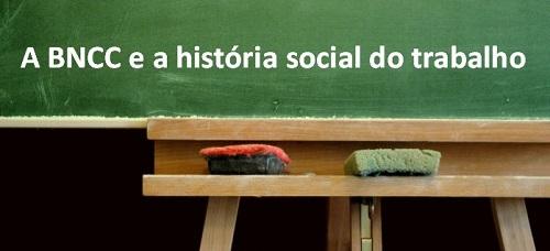 Mesa Redonda: A BNCC e a história social do trabalho