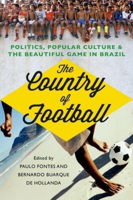 Debate: The country of football: politics, popular culture, and the beautiful game in Brazil