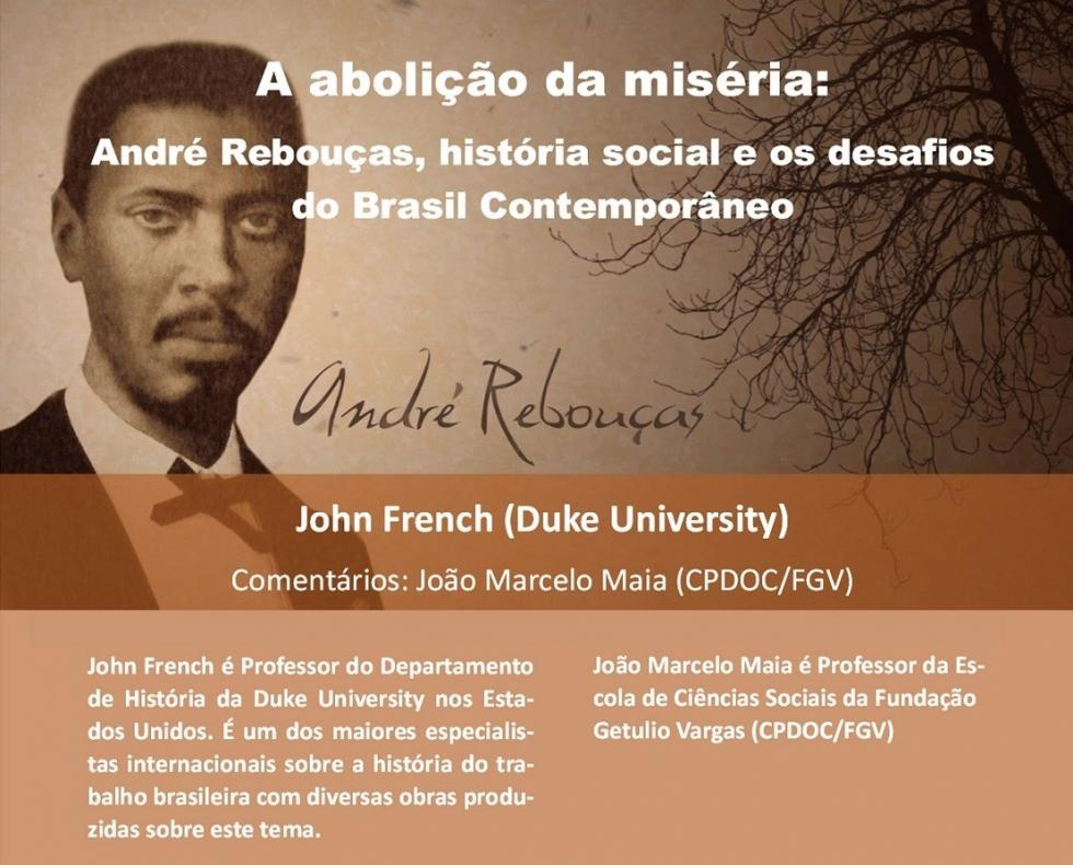 Palestra: A Abolição da Miséria – André Rebouças, história social e os desafios do Brasil Contemporâneo