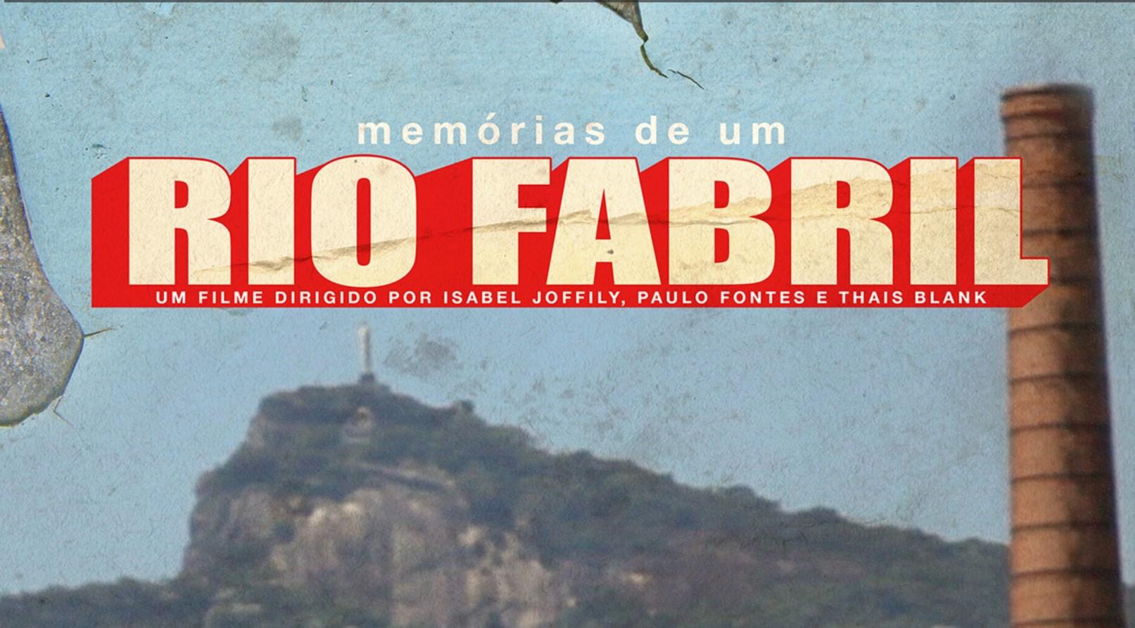 Memórias de Um Rio Fabril | Paulo Fontes,Thais Blank e Isabel Joffily | 2017