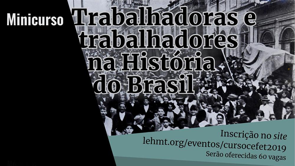 Minicurso Trabalhadoras e Trabalhadores na História do Brasil – CEFET