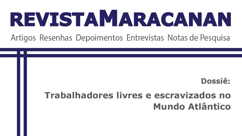 Dossiê Trabalhadores livres e escravizados no Mundo Atlântico – Renata Moraes e Paulo Terra