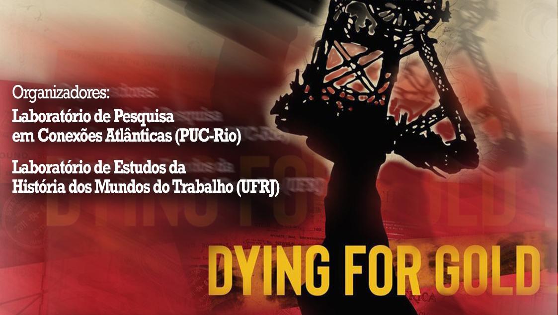 Exibição e debate do documentário Dying for gold sobre os mineiros da África do Sul – 20/9, 11h na PUC-RIO