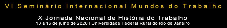 """VI Seminário Internacional """"Mundos do Trabalho"""": Chamada de Apresentações / Call for papers / Convocatoria de ponencias"""