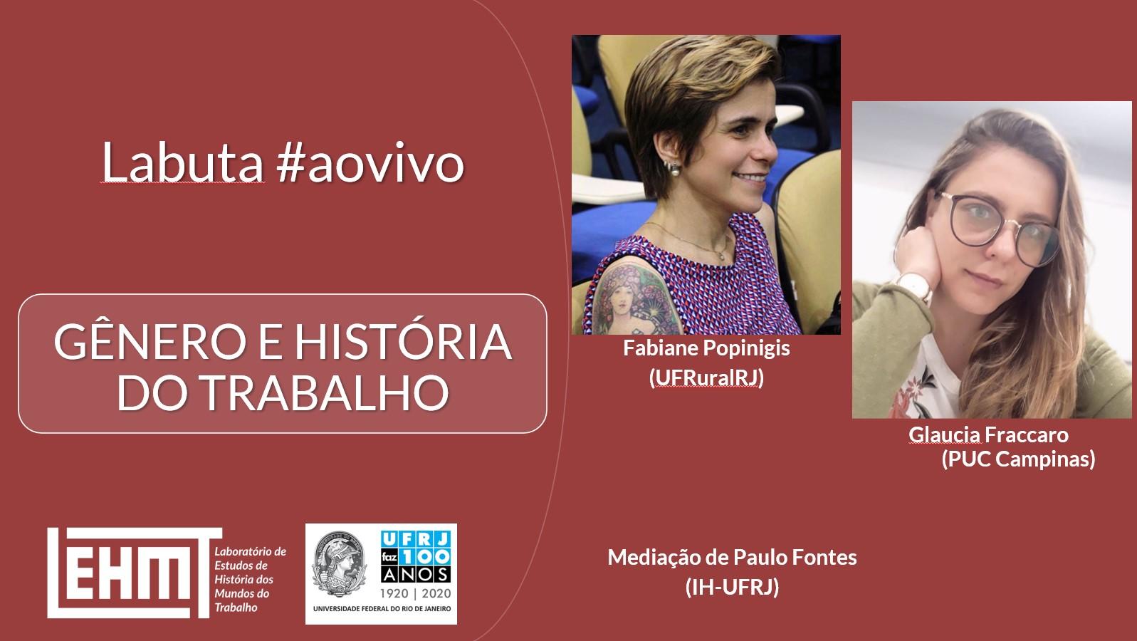 #Live Labuta: Gênero e História do Trabalho – com Fabiane Popinigis e Glaucia Fraccaro