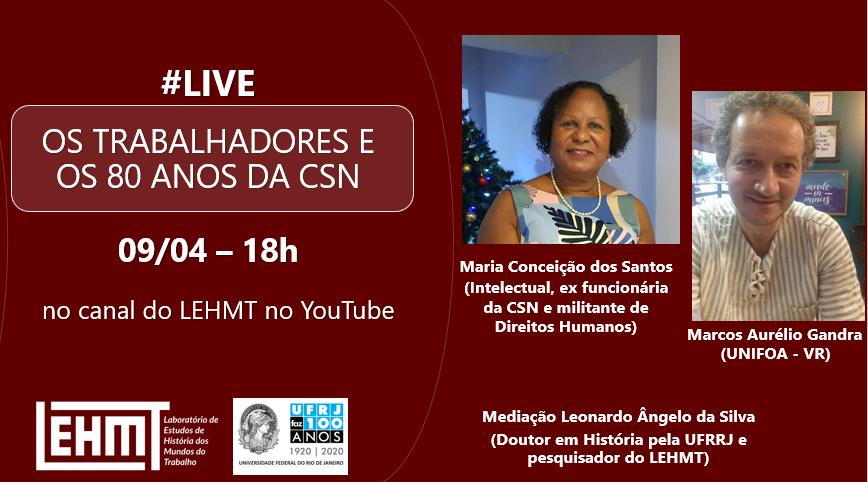 #Live Labuta: Os trabalhadores e os 80 anos da CSN – com Maria Conceição do Santos e Marcos Aurélio Gandra