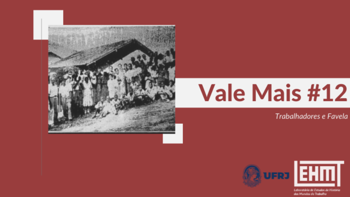 Vale Mais #12 – Trabalhadores e Favela